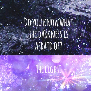 Darkness is afraid of the light